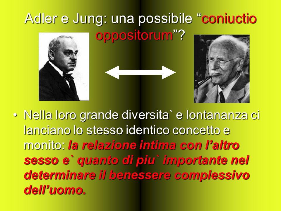 Adler e Jung: una possibile coniuctio oppositorum? Nella loro grande diversita` e lontananza ci lanciano lo stesso identico concetto e monito: la rela