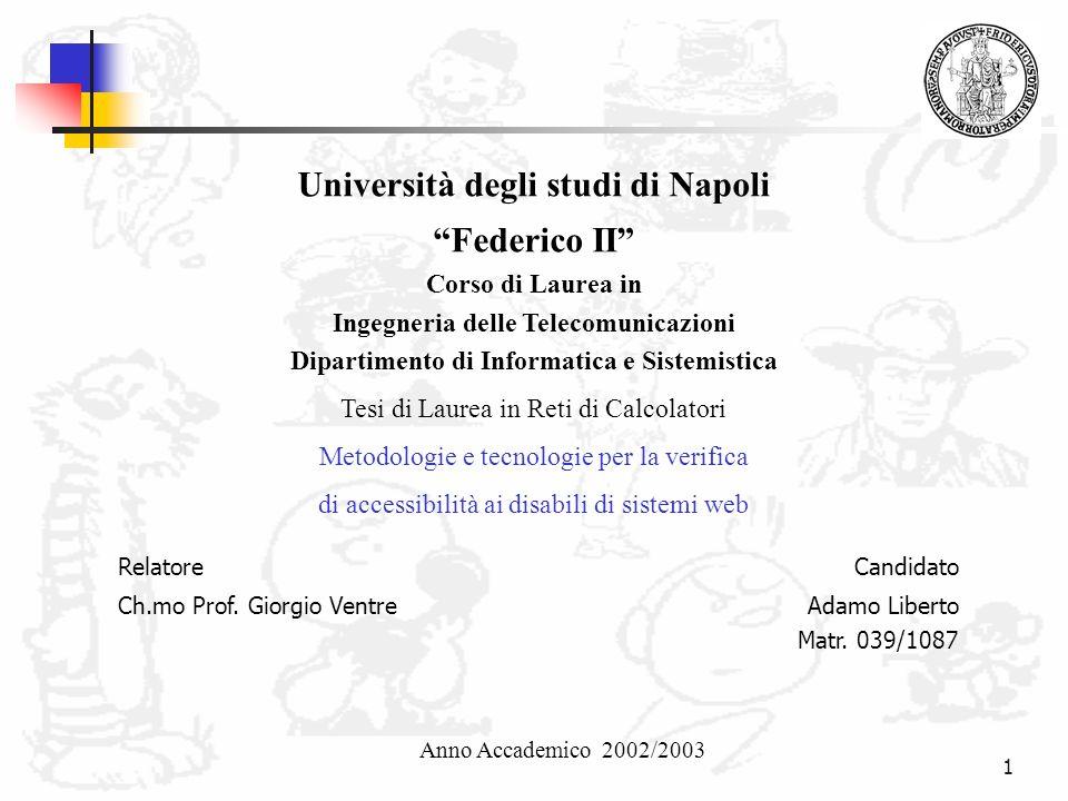 1 Università degli studi di Napoli Federico II Corso di Laurea in Ingegneria delle Telecomunicazioni Dipartimento di Informatica e Sistemistica Tesi d