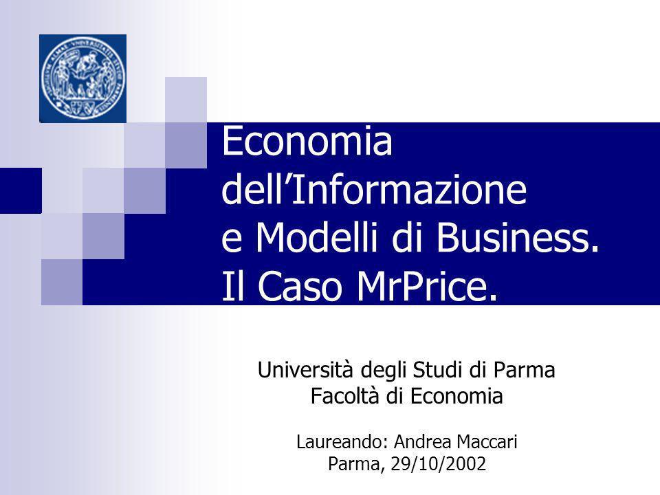 Economia dellInformazione e Modelli di Business. Il Caso MrPrice. Università degli Studi di Parma Facoltà di Economia Laureando: Andrea Maccari Parma,