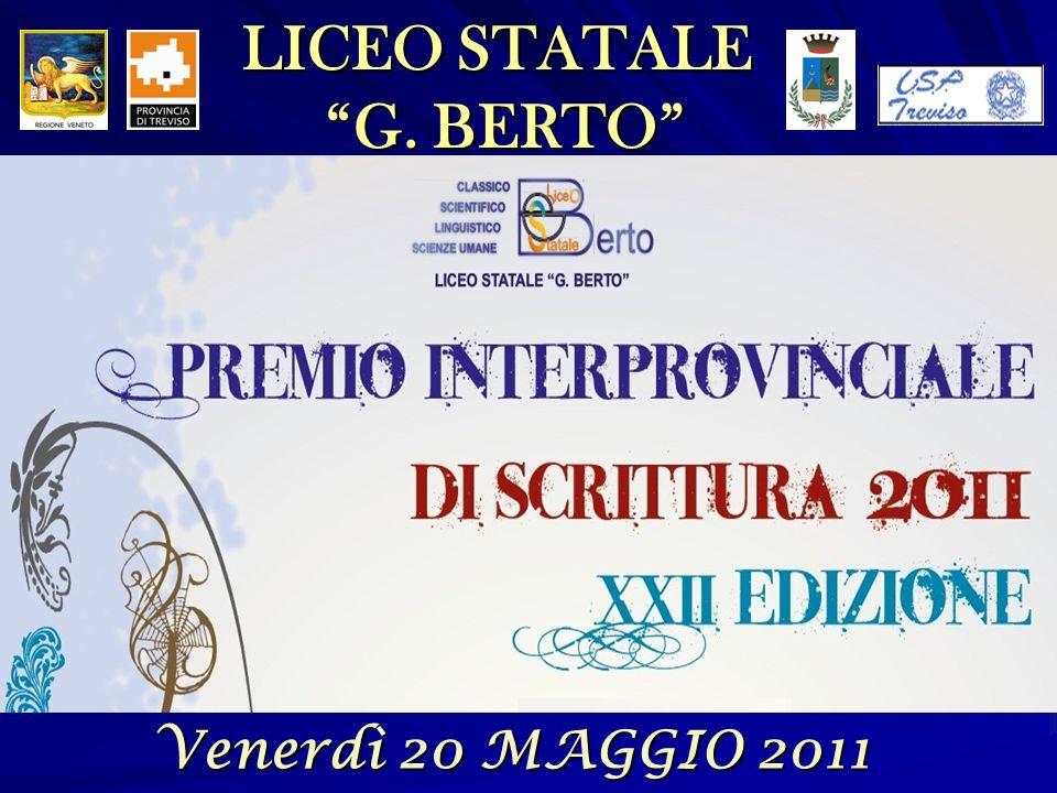 LICEO STATALE G. BERTO Venerdì 20 MAGGIO 2011 Venerdì 20 MAGGIO 2011