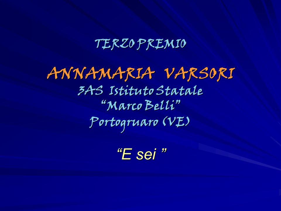 TERZO PREMIO ANNAMARIA VARSORI 3AS Istituto Statale Marco Belli Portogruaro (VE) E sei E sei