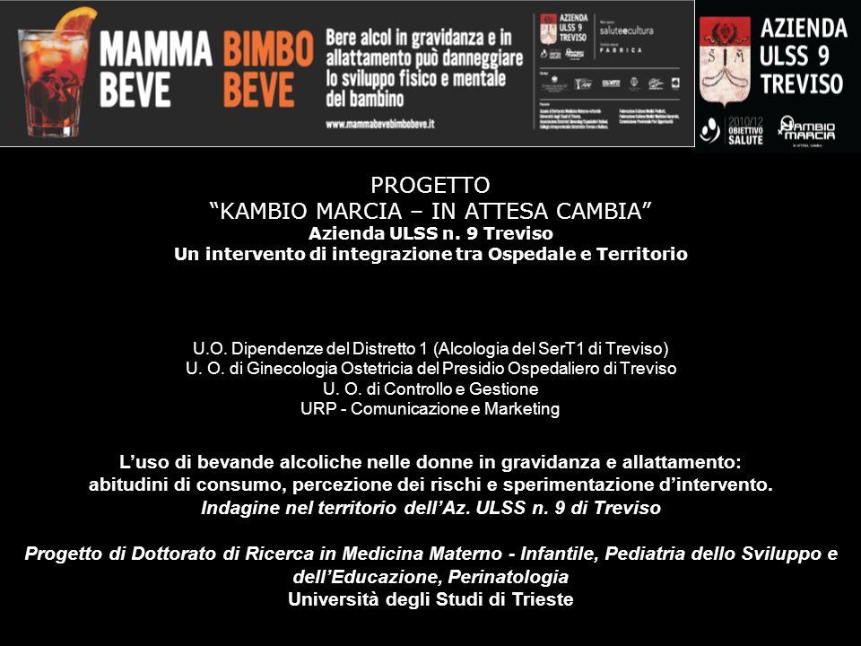www.kambiomarcia.it – kambiomarcia@ulss.tv.it KAMBIOMARCIA IN ATTESA CAMBIA RIENTRA NELLA STRATEGIA DI PREVENZIONE ALCOLOGICA DELLAZIENDA ULSS 9 TREVISO Una strategia per incidere in modo efficace e continuativo sulla popolazione generale, al fine di ridurre i rischi legati al consumo di bevande alcoliche.