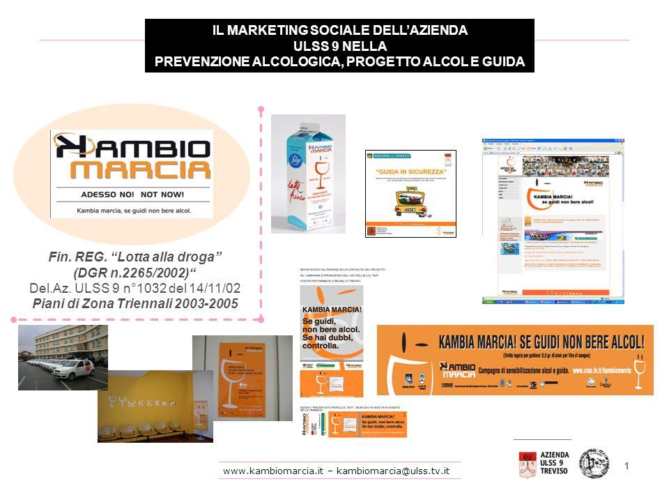 www.kambiomarcia.it – kambiomarcia@ulss.tv.it 1 Fin. REG. Lotta alla droga (DGR n.2265/2002) Del.Az. ULSS 9 n°1032 del 14/11/02 Piani di Zona Triennal