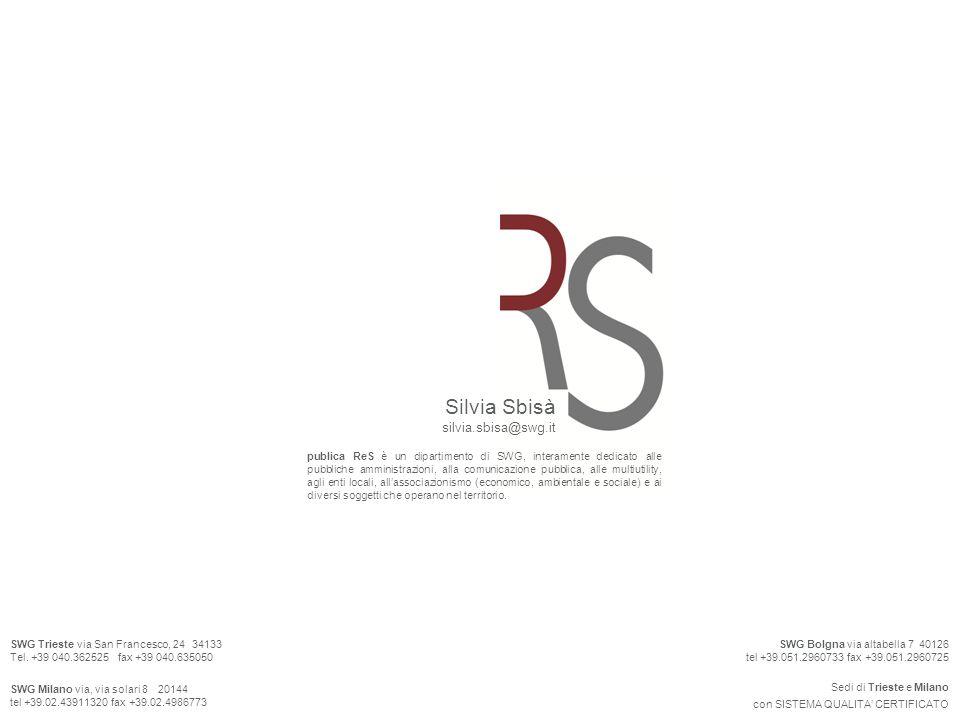 39 Sedi di Trieste e Milano con SISTEMA QUALITA CERTIFICATO SWG Trieste via San Francesco, 24 34133 Tel.