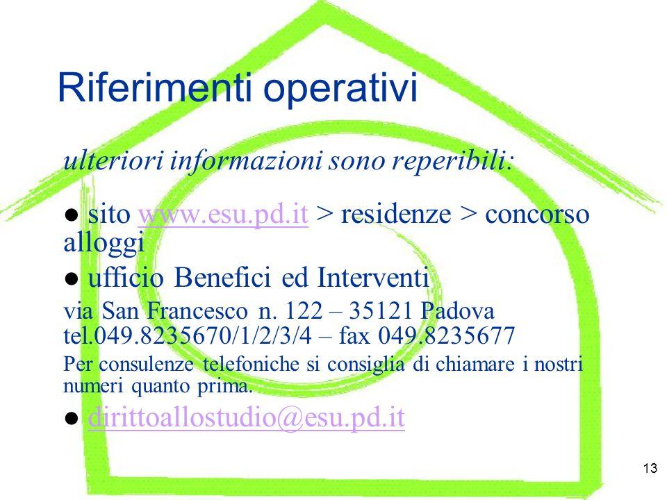 13 Riferimenti operativi ulteriori informazioni sono reperibili: sito www.esu.pd.it > residenze > concorso alloggiwww.esu.pd.it ufficio Benefici ed Interventi via San Francesco n.