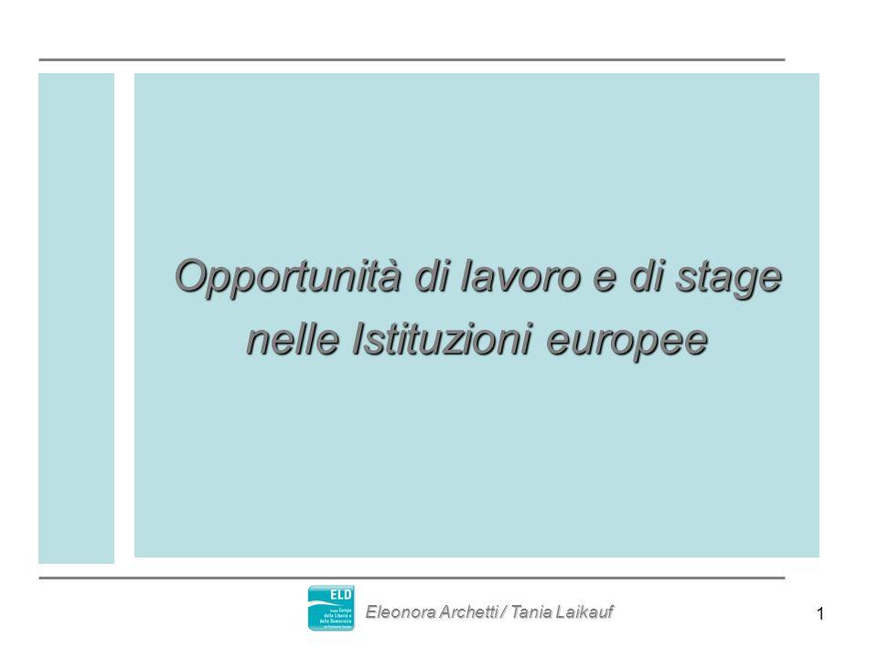 1 Opportunità di lavoro e di stage nelle Istituzioni europee Eleonora Archetti / Tania Laikauf