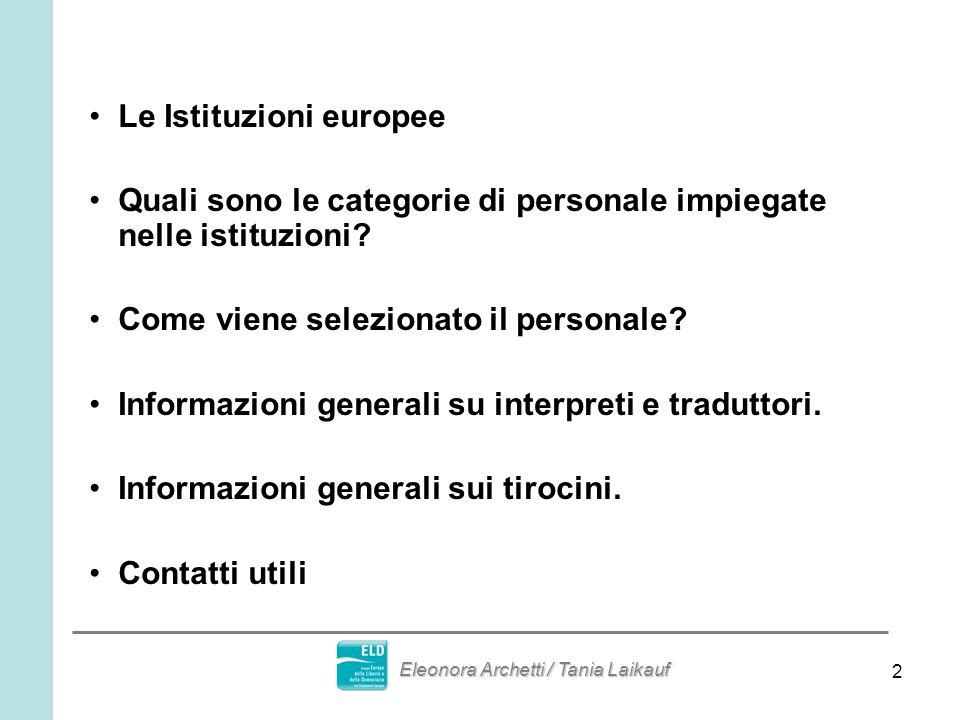2 Le Istituzioni europee Quali sono le categorie di personale impiegate nelle istituzioni? Come viene selezionato il personale? Informazioni generali