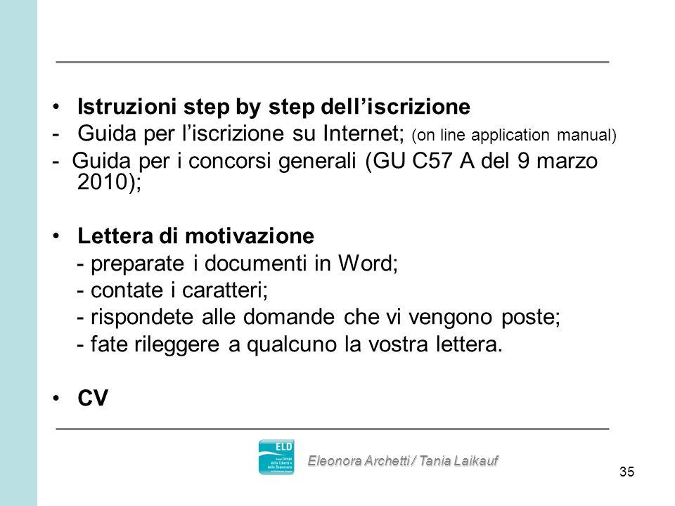 35 Istruzioni step by step delliscrizione -Guida per liscrizione su Internet; (on line application manual) - Guida per i concorsi generali (GU C57 A d