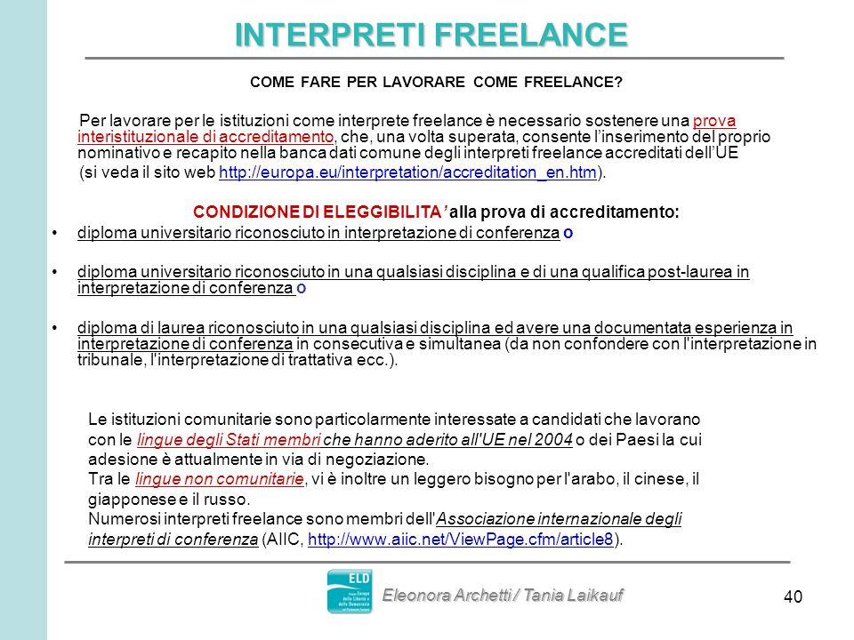 40 INTERPRETI FREELANCE COME FARE PER LAVORARE COME FREELANCE? Per lavorare per le istituzioni come interprete freelance è necessario sostenere una pr