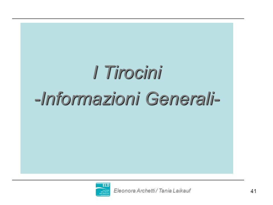 41 I Tirocini -Informazioni Generali- Eleonora Archetti / Tania Laikauf