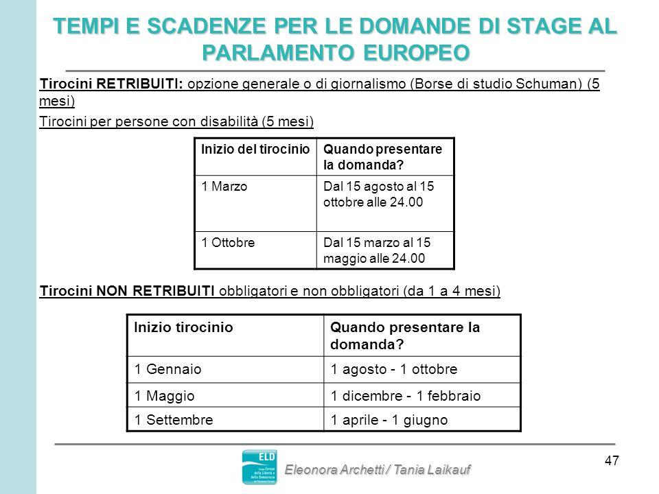 47 TEMPI E SCADENZE PER LE DOMANDE DI STAGE AL PARLAMENTO EUROPEO Tirocini RETRIBUITI: opzione generale o di giornalismo (Borse di studio Schuman) (5