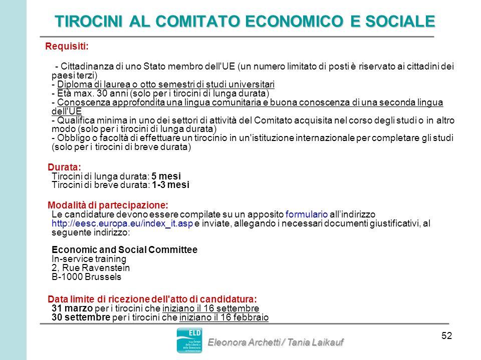 52 TIROCINI AL COMITATO ECONOMICO E SOCIALE Requisiti: - Cittadinanza di uno Stato membro dell'UE (un numero limitato di posti è riservato ai cittadin