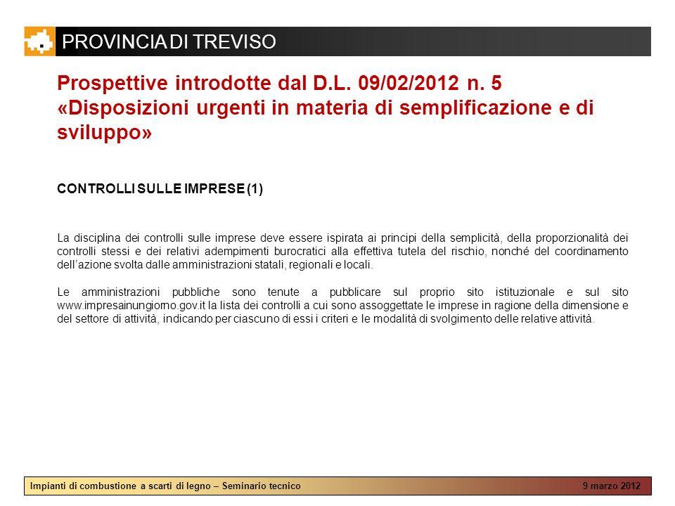 PROVINCIA DI TREVISO Impianti di combustione a scarti di legno – Seminario tecnico 9 marzo 2012 Prospettive introdotte dal D.L.