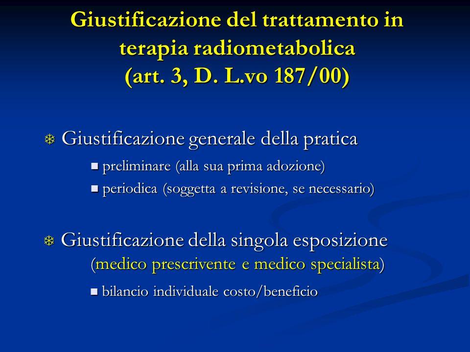 Giustificazione del trattamento in terapia radiometabolica (art. 3, D. L.vo 187/00) T Giustificazione generale della pratica preliminare (alla sua pri