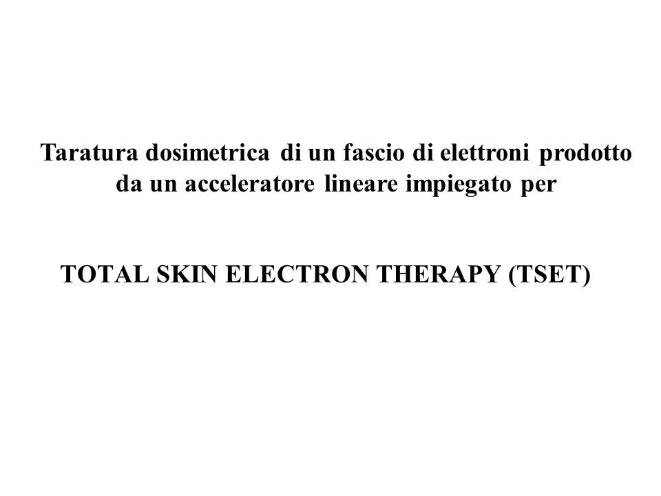Taratura dosimetrica di un fascio di elettroni prodotto da un acceleratore lineare impiegato per TOTAL SKIN ELECTRON THERAPY (TSET)