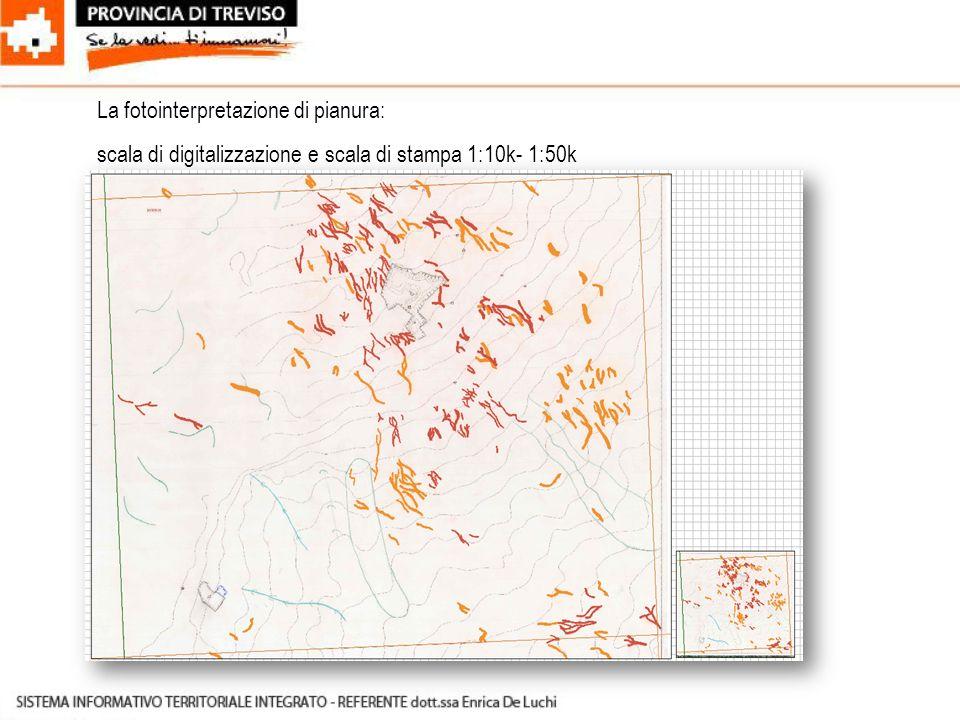 La fotointerpretazione di pianura: scala di digitalizzazione e scala di stampa 1:10k- 1:50k