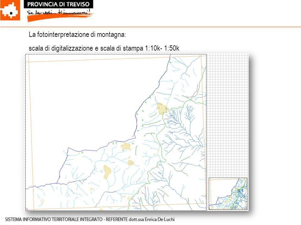La fotointerpretazione di montagna: scala di digitalizzazione e scala di stampa 1:10k- 1:50k