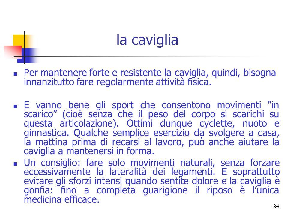 33. Suggeriamo, quindi, a tutti gli escursionisti di migliorare la propriocettività, inserendo nel corso della settimana periodi di allenamento con i