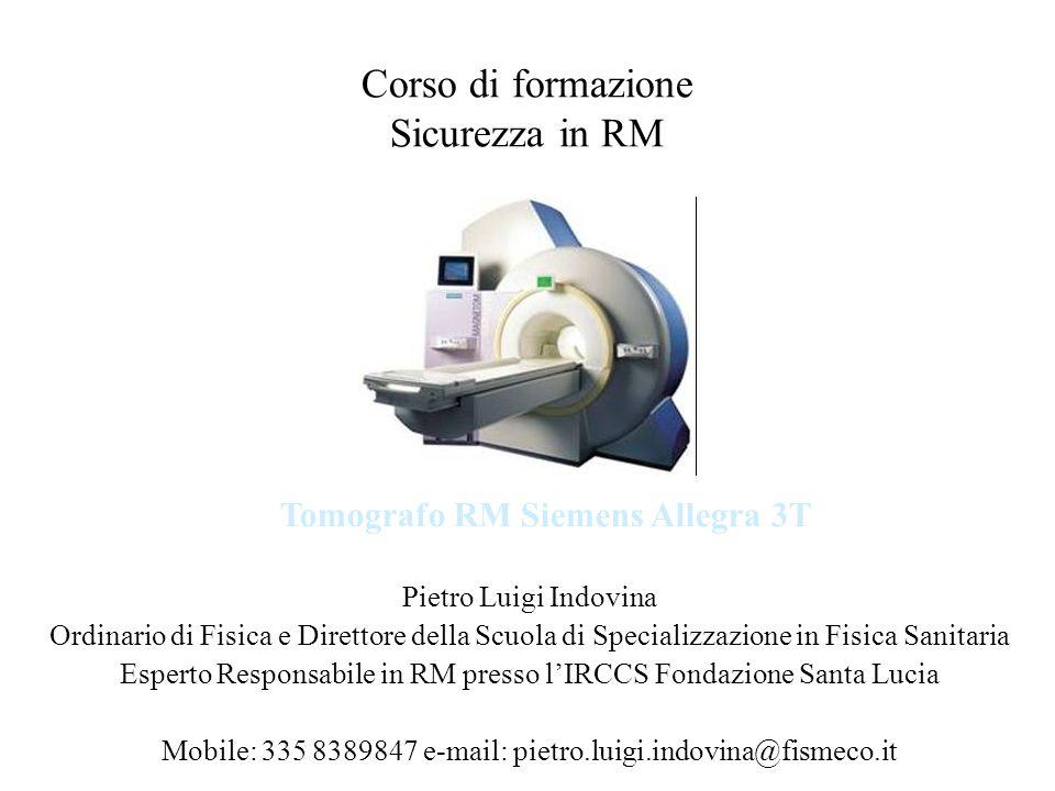 Finalità del corso Formazione del personale sui problemi di sicurezza connessi con lutilizzazione di un tomografo a risonanza magnetica per ricerca scientifica Incontri mirati alla comprensione del contenuto del regolamento di sicurezza