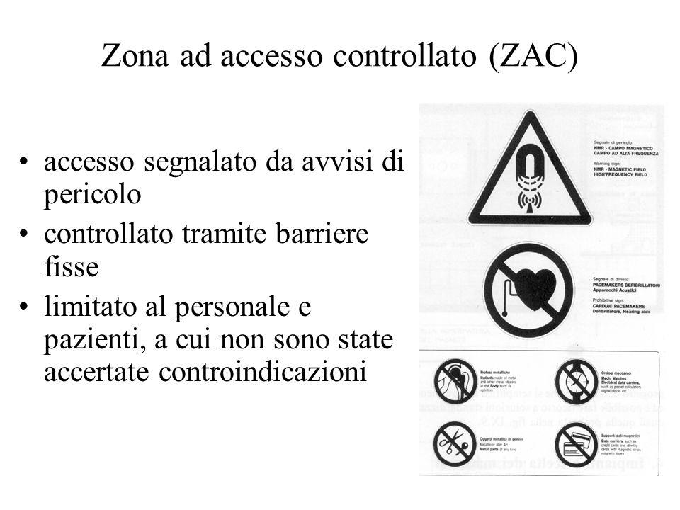 Zona ad accesso controllato (ZAC) accesso segnalato da avvisi di pericolo controllato tramite barriere fisse limitato al personale e pazienti, a cui n
