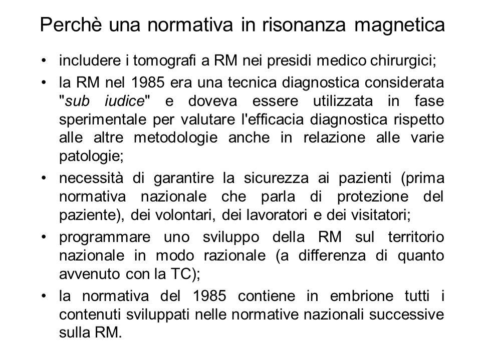 Perchè una normativa in risonanza magnetica includere i tomografi a RM nei presidi medico chirurgici; la RM nel 1985 era una tecnica diagnostica consi
