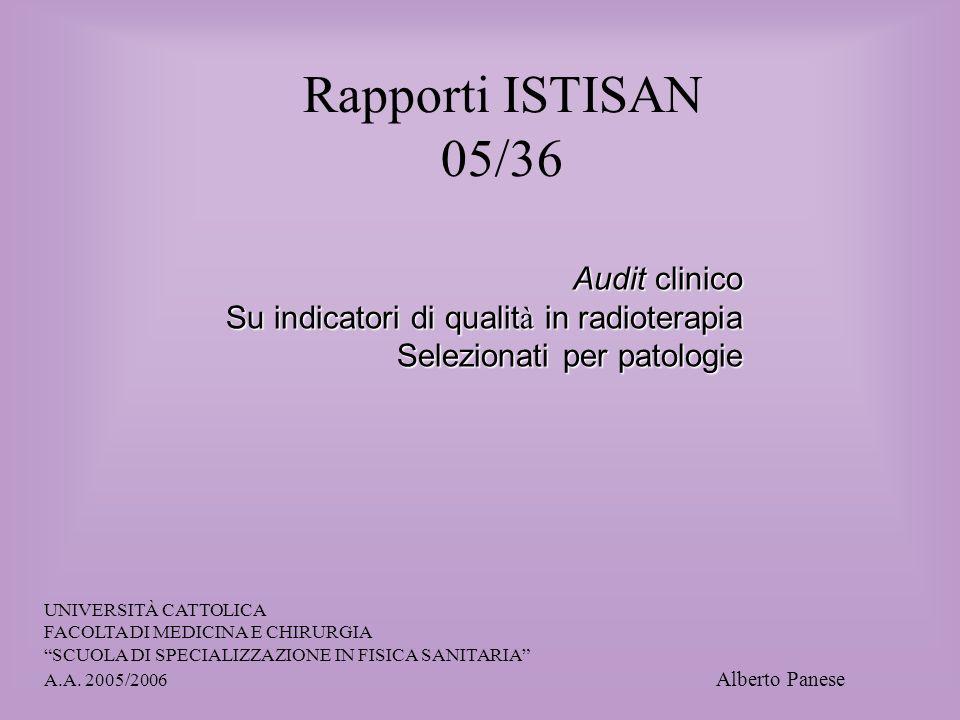 Rapporti ISTISAN 05/36 UNIVERSITÀ CATTOLICA FACOLTA DI MEDICINA E CHIRURGIA SCUOLA DI SPECIALIZZAZIONE IN FISICA SANITARIA A.A. 2005/2006 Alberto Pane