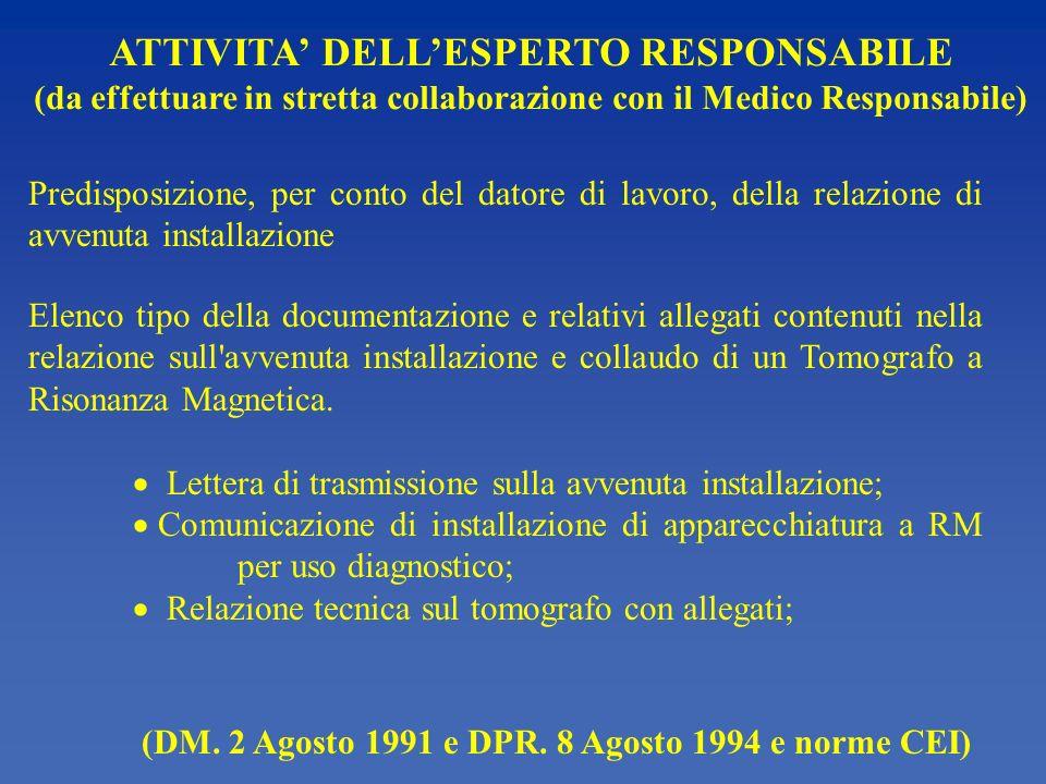 Predisposizione, per conto del datore di lavoro, della relazione di avvenuta installazione ATTIVITA DELLESPERTO RESPONSABILE (da effettuare in stretta collaborazione con il Medico Responsabile) (DM.
