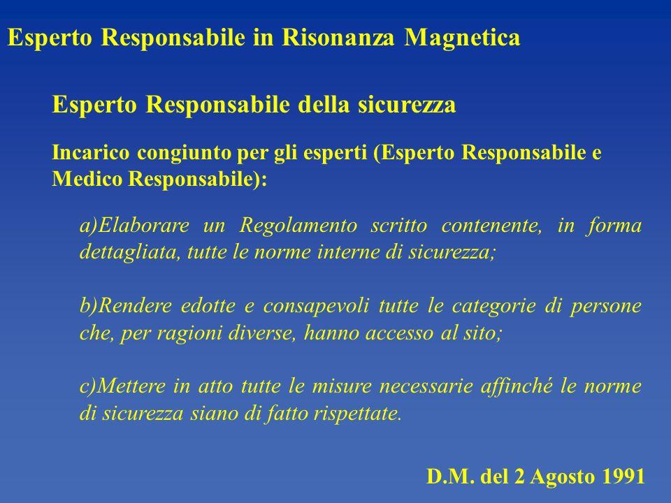 D.M. del 2 Agosto 1991 Esperto Responsabile in Risonanza Magnetica Esperto Responsabile della sicurezza Incarico congiunto per gli esperti (Esperto Re