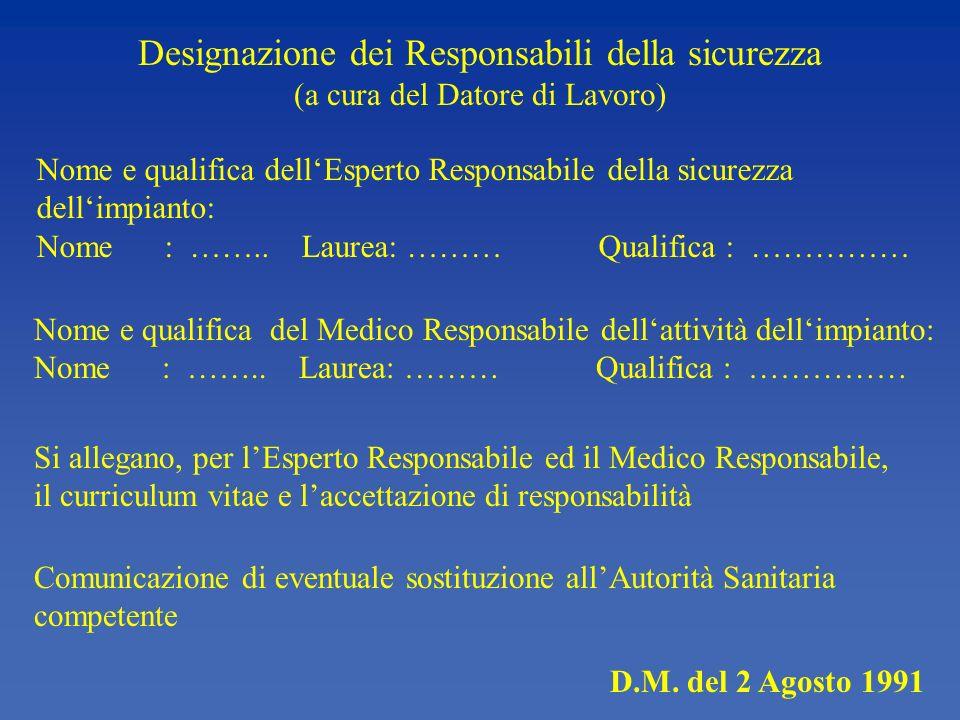 Designazione dei Responsabili della sicurezza (a cura del Datore di Lavoro) Nome e qualifica dellEsperto Responsabile della sicurezza dellimpianto: No