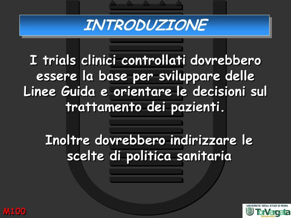 I trials clinici controllati dovrebbero essere la base per sviluppare delle Linee Guida e orientare le decisioni sul trattamento dei pazienti. Inoltre