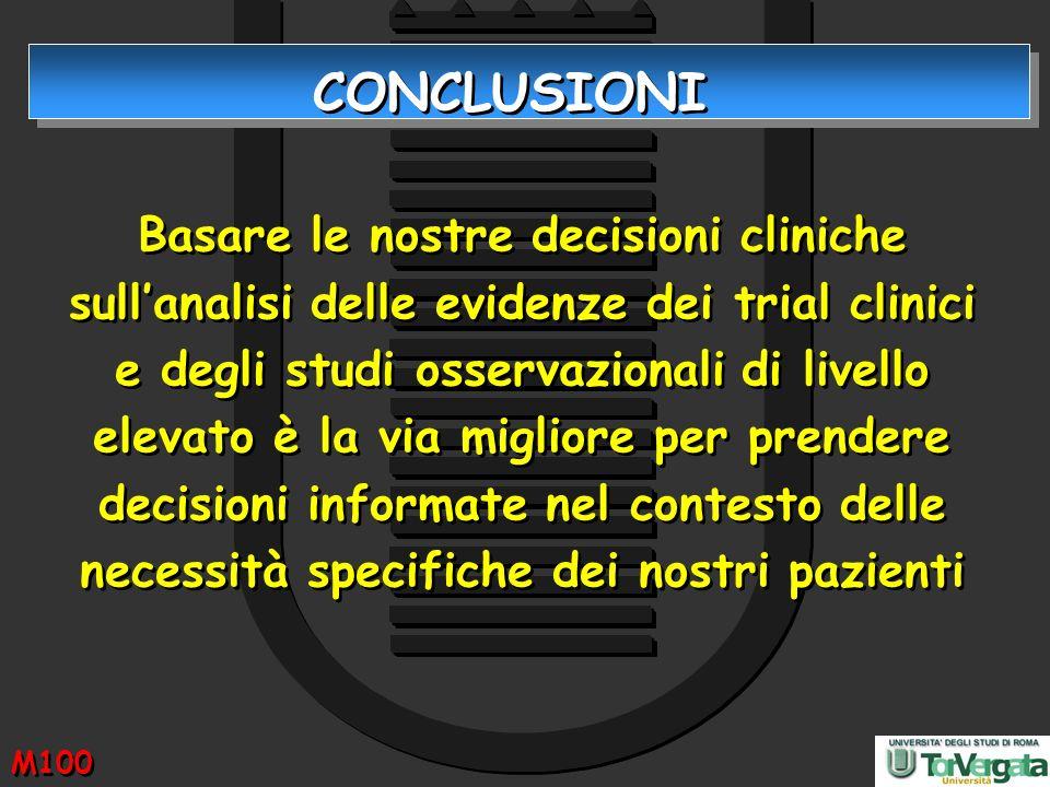 Basare le nostre decisioni cliniche sullanalisi delle evidenze dei trial clinici e degli studi osservazionali di livello elevato è la via migliore per