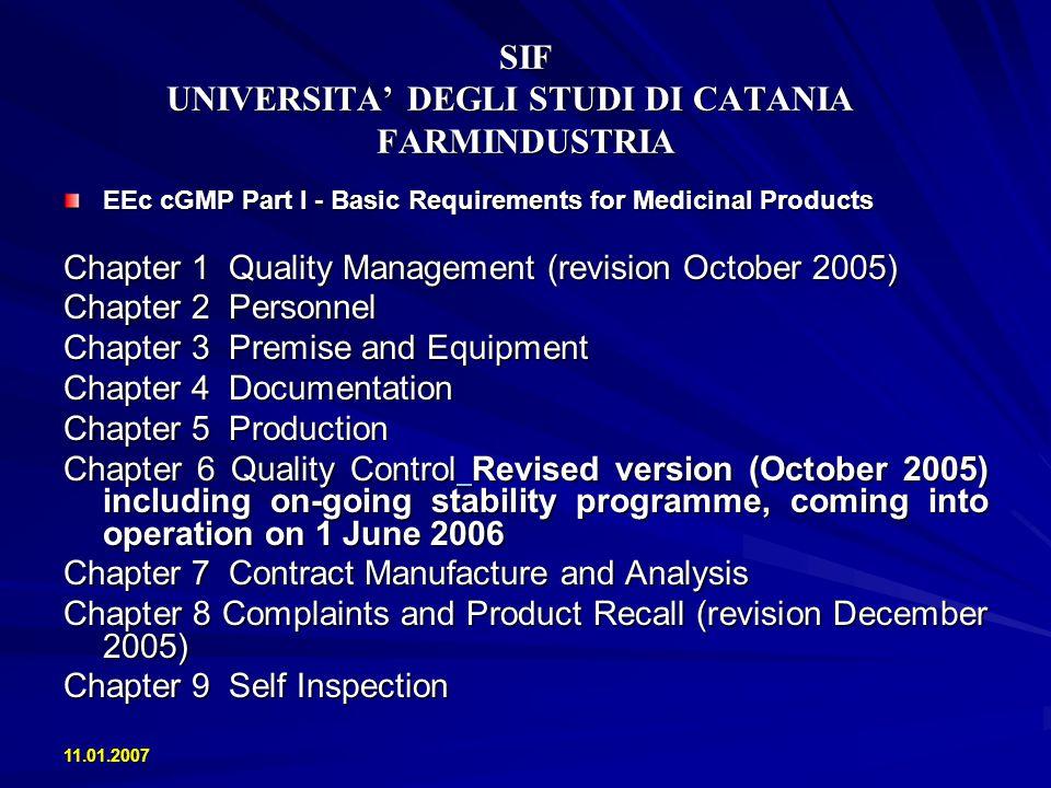 11.01.2007 SIF UNIVERSITA DEGLI STUDI DI CATANIA FARMINDUSTRIA EEc cGMP Part I - Basic Requirements for Medicinal Products Chapter 1 Quality Managemen