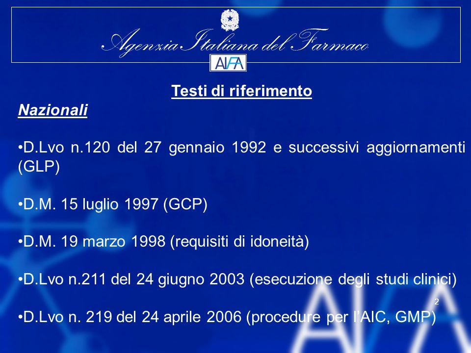 Agenzia Italiana del Farmaco 2 2 Testi di riferimento Nazionali D.Lvo n.120 del 27 gennaio 1992 e successivi aggiornamenti (GLP) D.M.