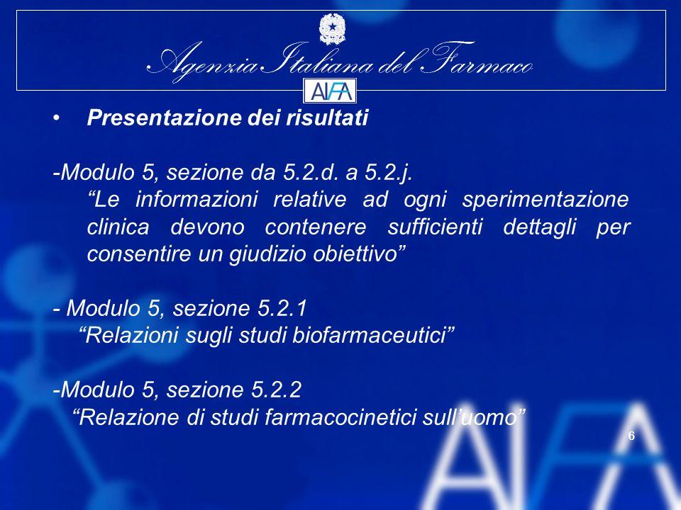 Agenzia Italiana del Farmaco 6 6 Presentazione dei risultati -Modulo 5, sezione da 5.2.d.