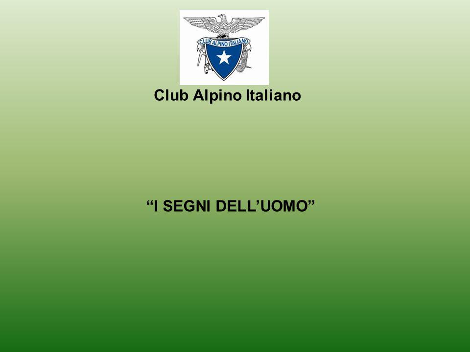 I SEGNI DELLUOMO Club Alpino Italiano