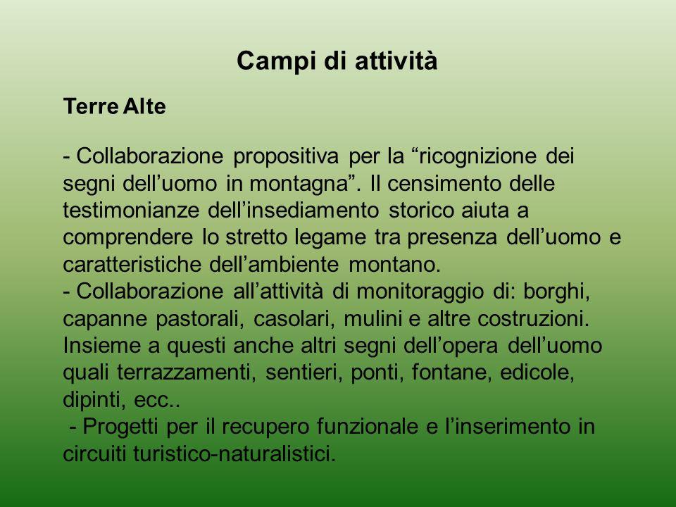 Campi di attività Terre Alte - Collaborazione propositiva per la ricognizione dei segni delluomo in montagna. Il censimento delle testimonianze dellin