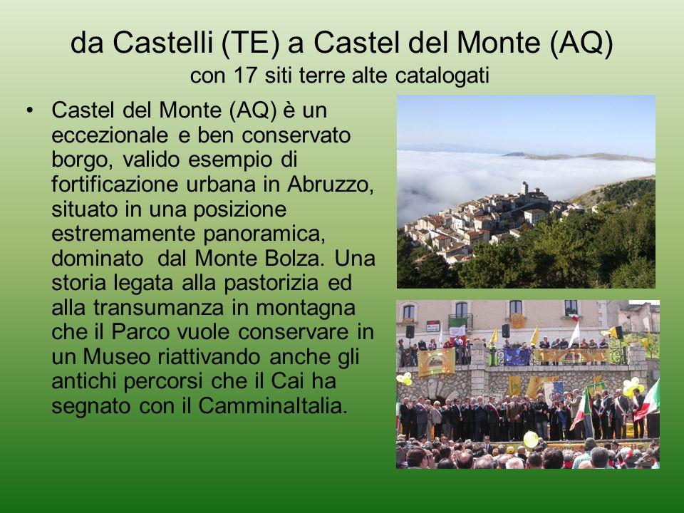 da Castelli (TE) a Castel del Monte (AQ) Castel del Monte (AQ) è un eccezionale e ben conservato borgo, valido esempio di fortificazione urbana in Abr