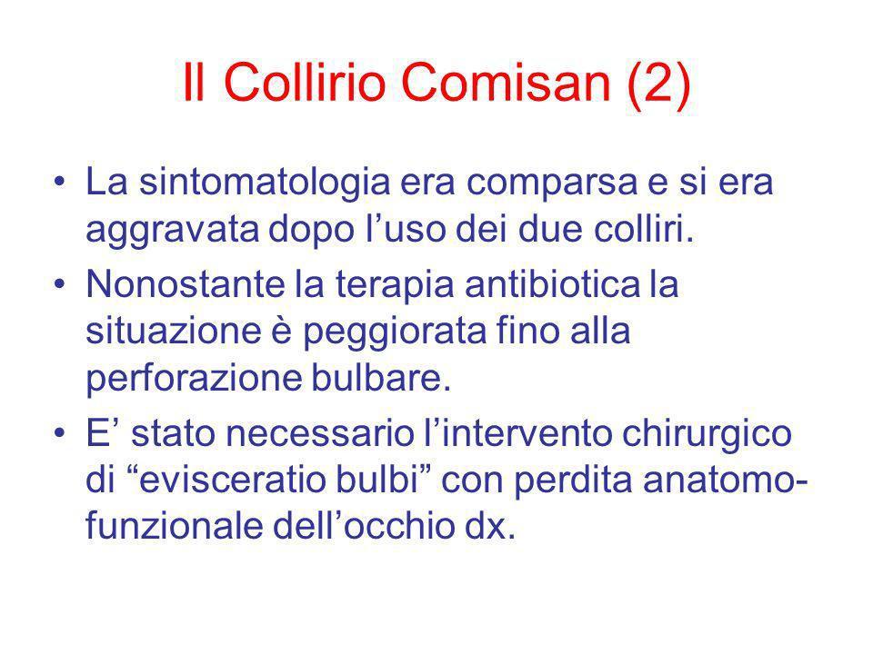 Il Collirio Comisan (2) La sintomatologia era comparsa e si era aggravata dopo luso dei due colliri.