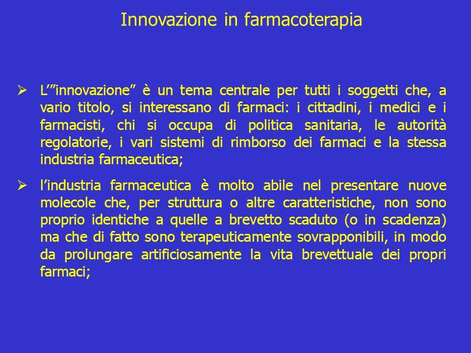 Innovazione in farmacoterapia Linnovazione è un tema centrale per tutti i soggetti che, a vario titolo, si interessano di farmaci: i cittadini, i medi