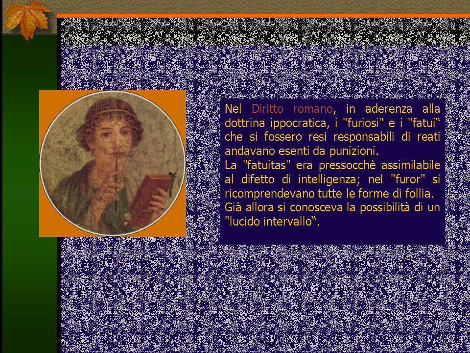 Nel Diritto romano, in aderenza alla dottrina ippocratica, i
