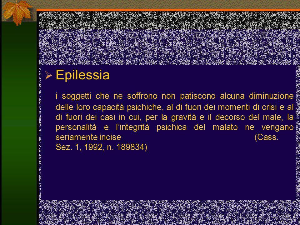 Epilessia i soggetti che ne soffrono non patiscono alcuna diminuzione delle loro capacità psichiche, al di fuori dei momenti di crisi e al di fuori de