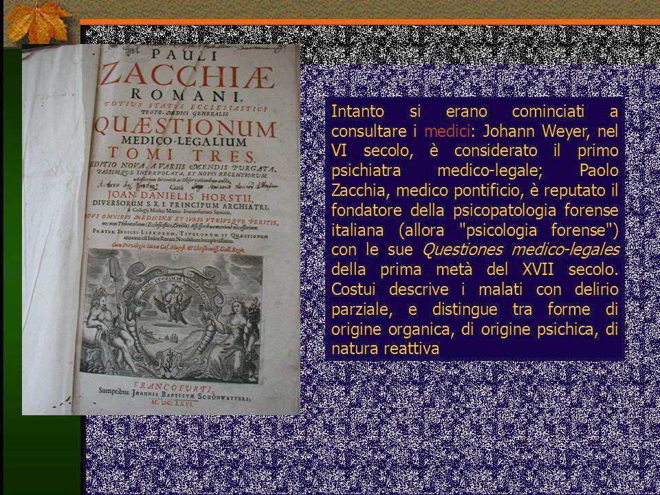 Il Codice napoleonico del 1810, articolo 64: Non esiste né crimine né delitto allorché l imputato trovavasi in stato di demenza al momento dell azione, ovvero vi fu costretto da una forza alla quale non poté resistere .