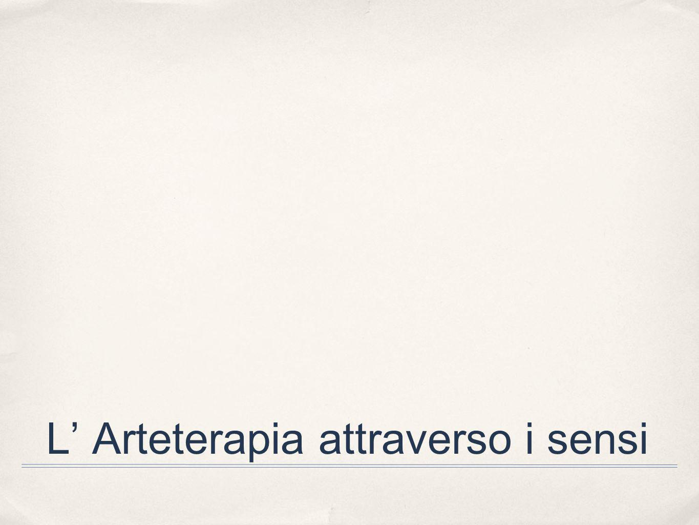 L Arteterapia attraverso i sensi