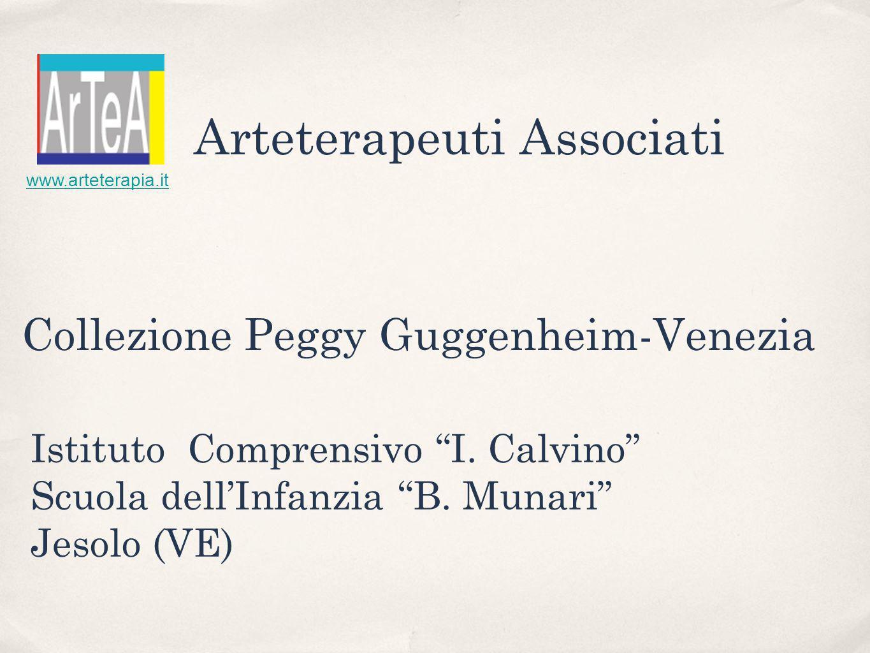 Collezione Peggy Guggenheim-Venezia Istituto Comprensivo I.