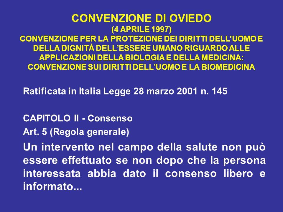 CONVENZIONE DI OVIEDO (4 APRILE 1997) CONVENZIONE PER LA PROTEZIONE DEI DIRITTI DELLUOMO E DELLA DIGNITÀ DELLESSERE UMANO RIGUARDO ALLE APPLICAZIONI D