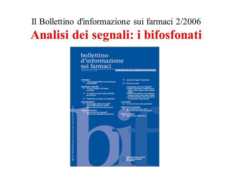 Il Bollettino d informazione sui farmaci 2/2006 Analisi dei segnali: i bifosfonati