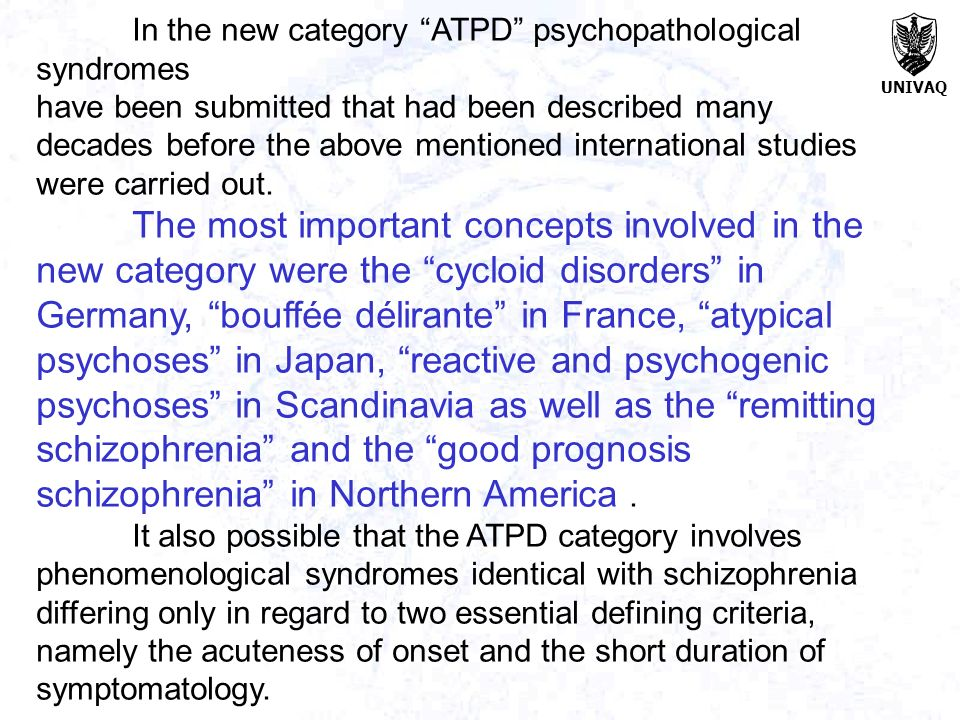UNIVAQ In the new category ATPD psychopathological syndromes have been submitted that had been described many decades before the above mentioned inter