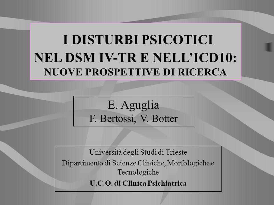 Università degli Studi di Trieste Dipartimento di Scienze Cliniche, Morfologiche e Tecnologiche U.C.O. di Clinica Psichiatrica E. Aguglia F. Bertossi,