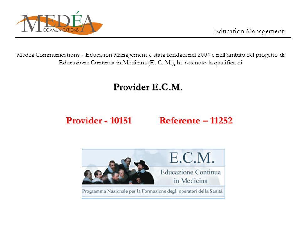 Medea Communications - Education Management è stata fondata nel 2004 e nellambito del progetto di Educazione Continua in Medicina (E. C. M.), ha otten