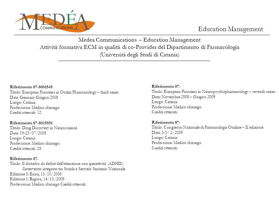 Education Management Medea Communications – Education Management Attività formativa ECM in qualità di co-Provider del Dipartimento di Farmacologia (Un